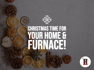 Christmas Time for Your Furnace and Your Home