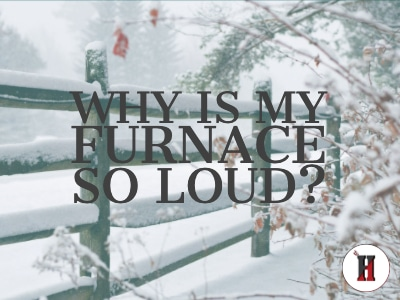 Why Is My Furnace So Loud?