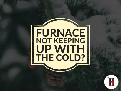 Why Isn't My Furnace Keeping Up With the Cold?
